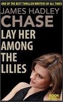 Hãy Đặt Nàng Lên Thảm Hoa - J. H. Chase