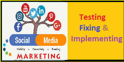 How To Do Testing, Fixing & Implementing In Digital Marketing