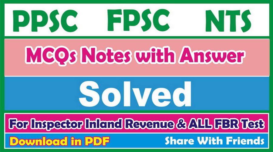 500+ MCQs with Answer for FPSC Inspector Inland Revenues
