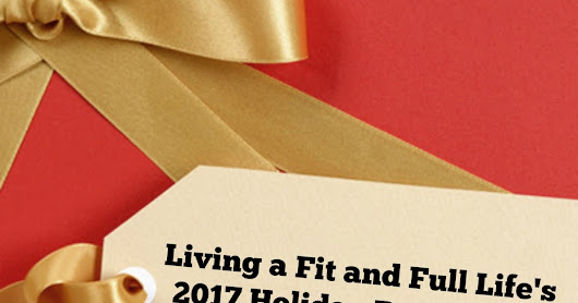Living a Fit and Full Life's 2017 Holiday Beauty Gift Guide! #HGG