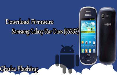 Download Firmware Samsung Galaxy Star Duos (S5282)