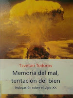 """""""Memoria del mal, tentación del bien"""" - T. Todorov"""