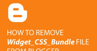 My Blogger Lab: How to Remove Widget CSS Bundle File from