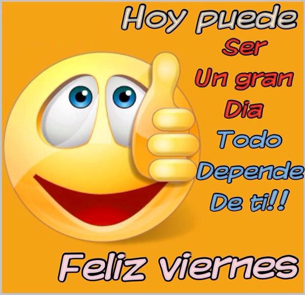 feliz viernes gran dia