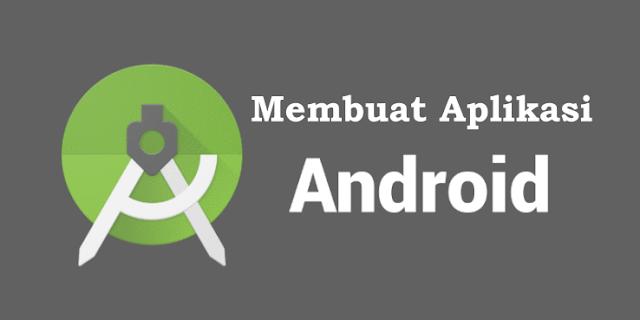 Beberapa Persiapan untuk Memulai Membuat Aplikasi Android