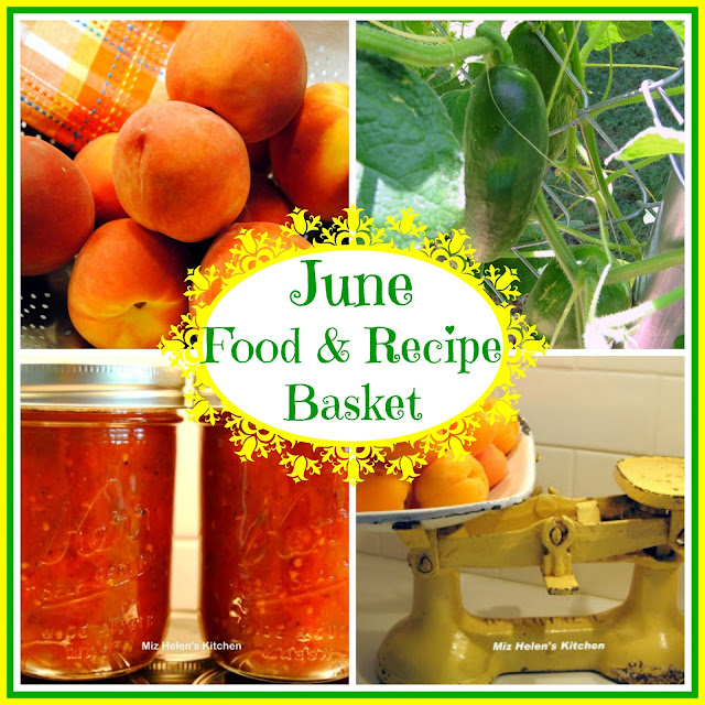 June Food and Recipe Basket at Miz Helen's Country Cottage