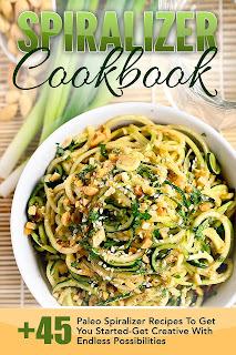 Spiralizer Cookbook 45 Paleo Spiralizer Recipes to Get You Started. Cookbook review.