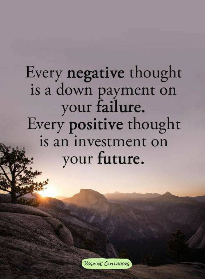 Every Negative Thought Is A Down Payment On Your Failure Quotes