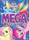 My Little Pony MLP The Movie: Mega Colouring Books