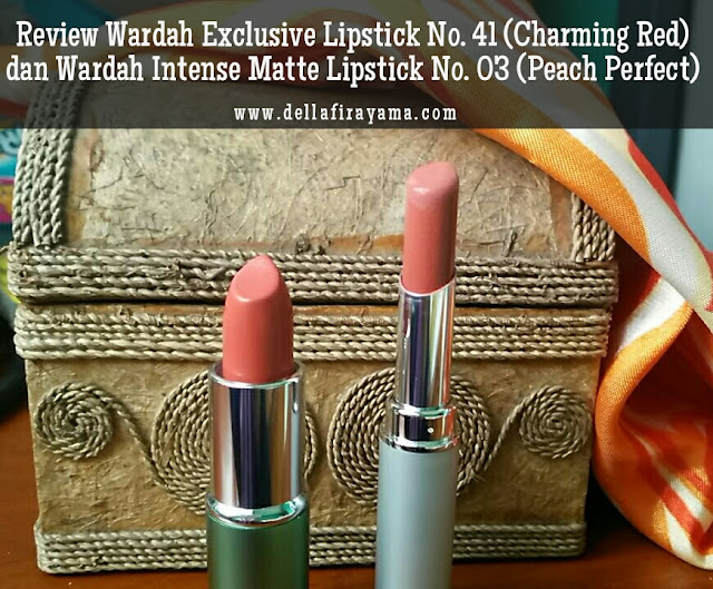 Wardah Exclusive Lipstick No. 41 (Charming Red) Wardah Intense Matte Lipstick No. 3 (Peach Perfect)