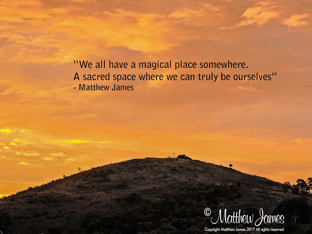 """We all have a magical place somewhere. A sacred space where we can truly be ourselves"" - Matthew James"