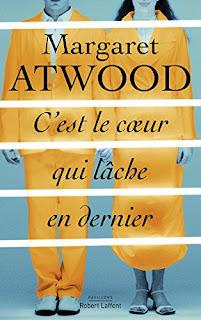 Margaret Atwood - C'est le cœur qui lâche en dernier