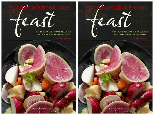 Download ebook Feast : Generous Vegetarian Meals for Any Eater and Every Appetite