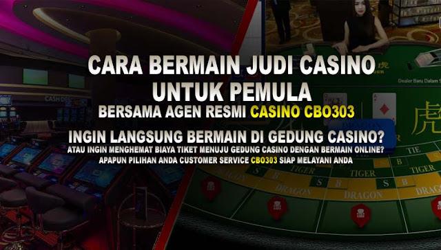 Cara Bermain Judi Casino Untuk Pemula