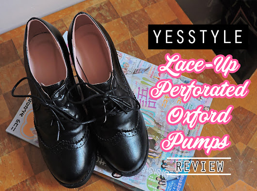 YESSTYLE Lace-Up Perforated Oxford Pumps Review