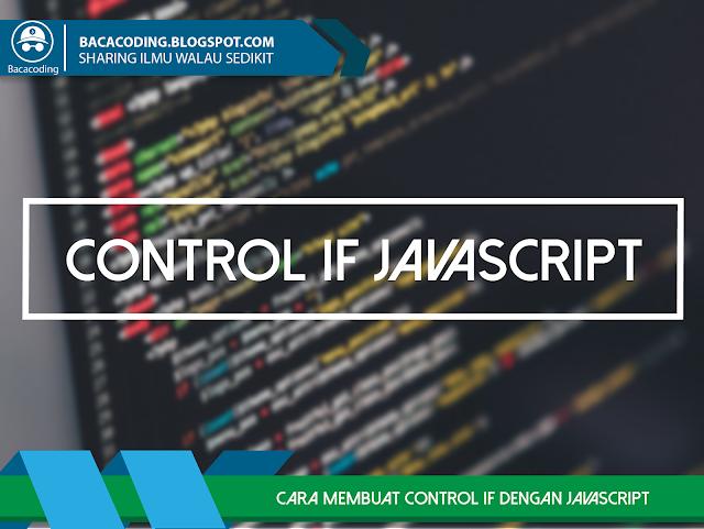 Cara Membuat Control IF Menggunakan JavaScript