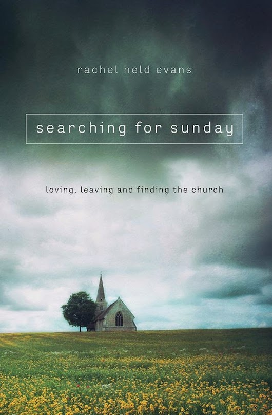 Book Review: Searching for Sunday by Rachel Held Evans