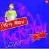 MUSIC: Kristy Boy - Fuck You (Kizz Daniel Cover)