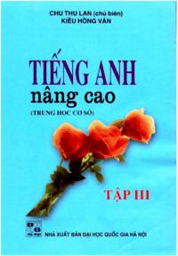 Tiếng Anh Nâng Cao THCS Tập 3 - Nguyễn Thị Chi