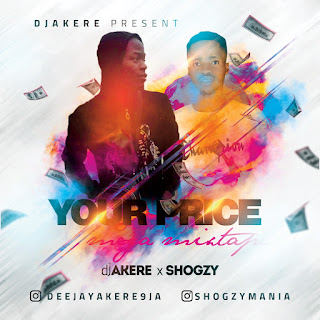 Dj AKERE - Your price mixtape