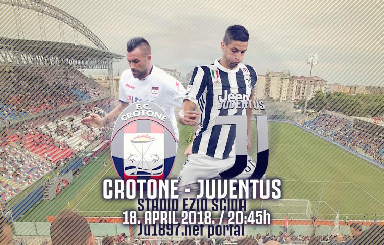 Serie A 2017/18 / 33. kolo / Crotone - Juventus, srijeda, 20:45h