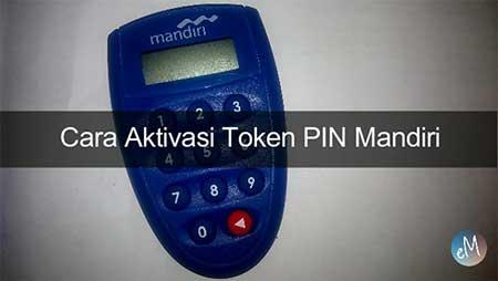 Cara Aktivasi Token PIN Mandiri Internet Banking