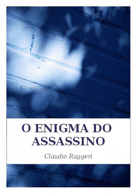 O Enigma Do Assassino - Claudio Ruggeri