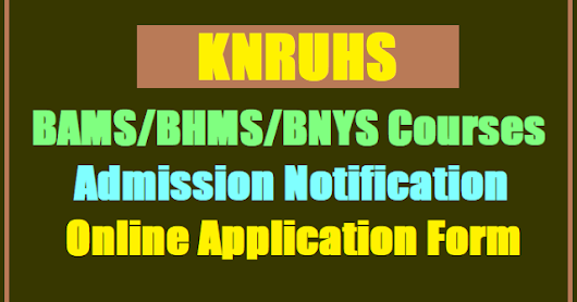 KNRUHS BAMS/BHMS/BNYS Courses admissions 2017, Online application form