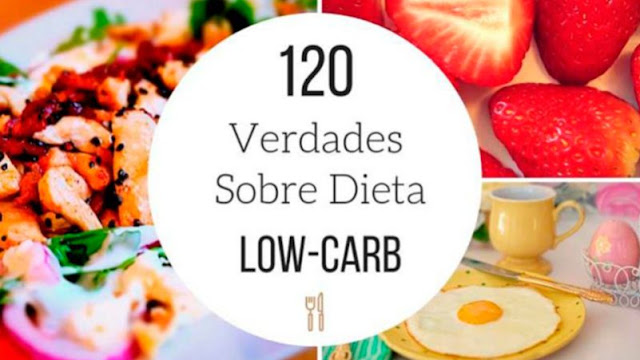 120 Verdades Sobre A Dieta Low-Carb