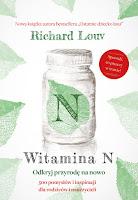 """Richard Louv, """"Witamina N. Odkryj przyrodę na nowo"""""""