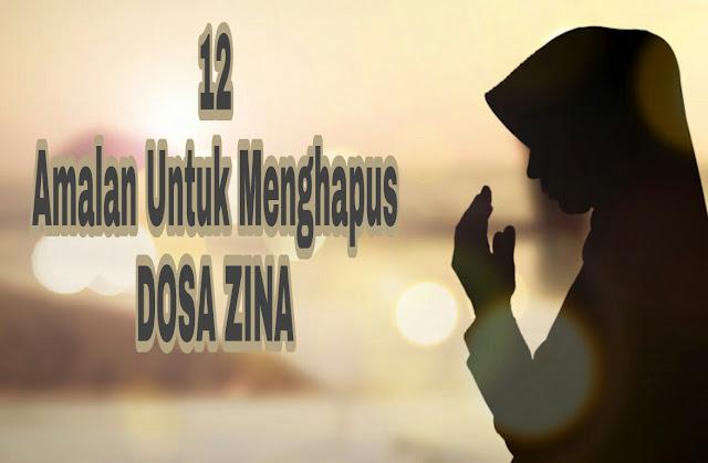 12 Amalan Untuk Menghapus Dosa Zina