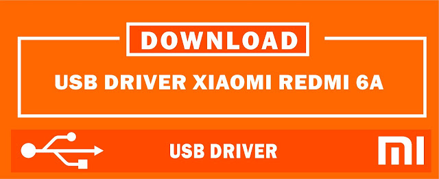 Download USB Driver Xiaomi Redmi 6A for Windows