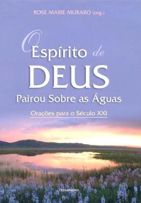 O Espírito de Deus Pairou sobre as Águas - Orações para o Século XXI | Rose Marie Muraro