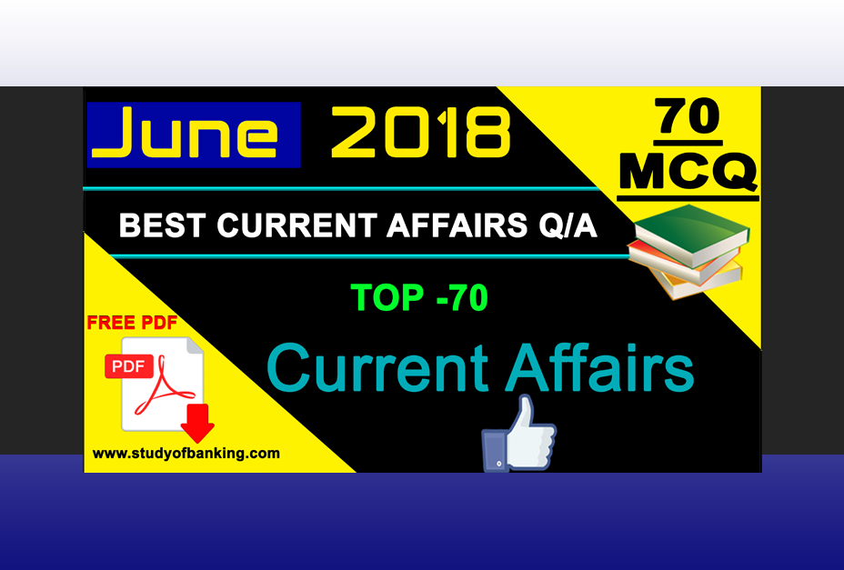 June 1st Week Current Affairs | GK 2018 | PDF