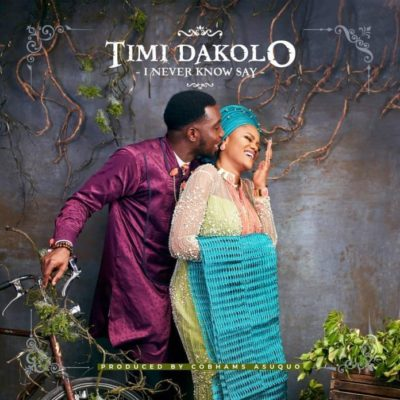 Timi Dakolo – I Never Know Say-www.mp3made.com.ng