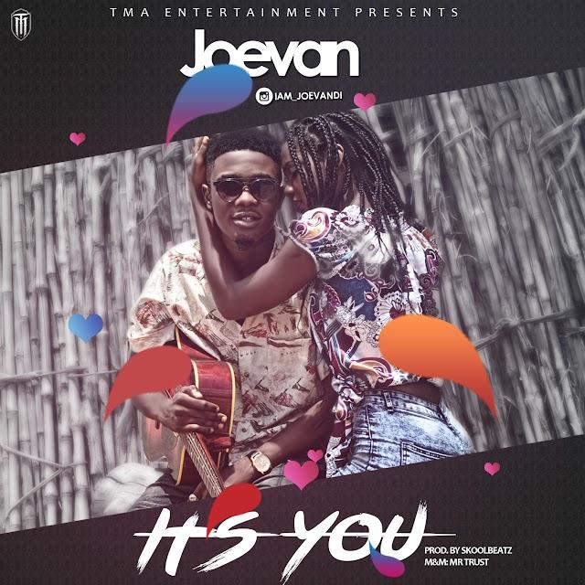 #MUSIC: JoeVan - It's You | @iam_joevan