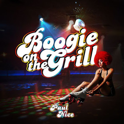 Paul Nice - Boogie On The Grill (Live 4.15.17) (2017)