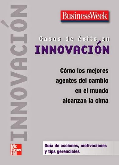 Casos de éxito en innovación: Cómo los mejores agentes del cambio en el mundo alcanzan la cima