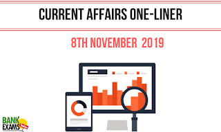 Current Affairs One-Liner: 8th November 2019
