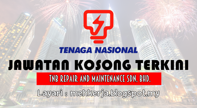 Jawatan Kosong Terkini 2016 di TNB Repair and Maintenance Sdn. Bhd.