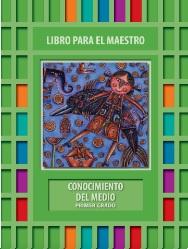 Conocimiento del MedioLibro para el Maestro Primer grado2018-2019
