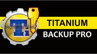 Backup Aplikasi dan Data Android dengan Titanium Backup Pro Apk