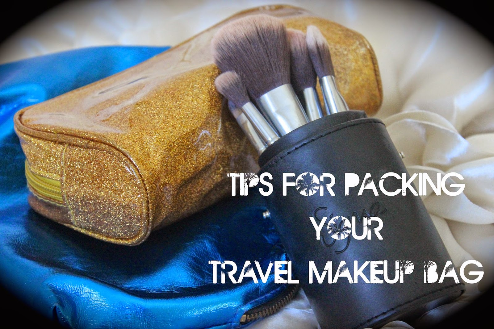 Guest Post: Tips For Packing Your Travel Makeup Bag - Travels With Drea