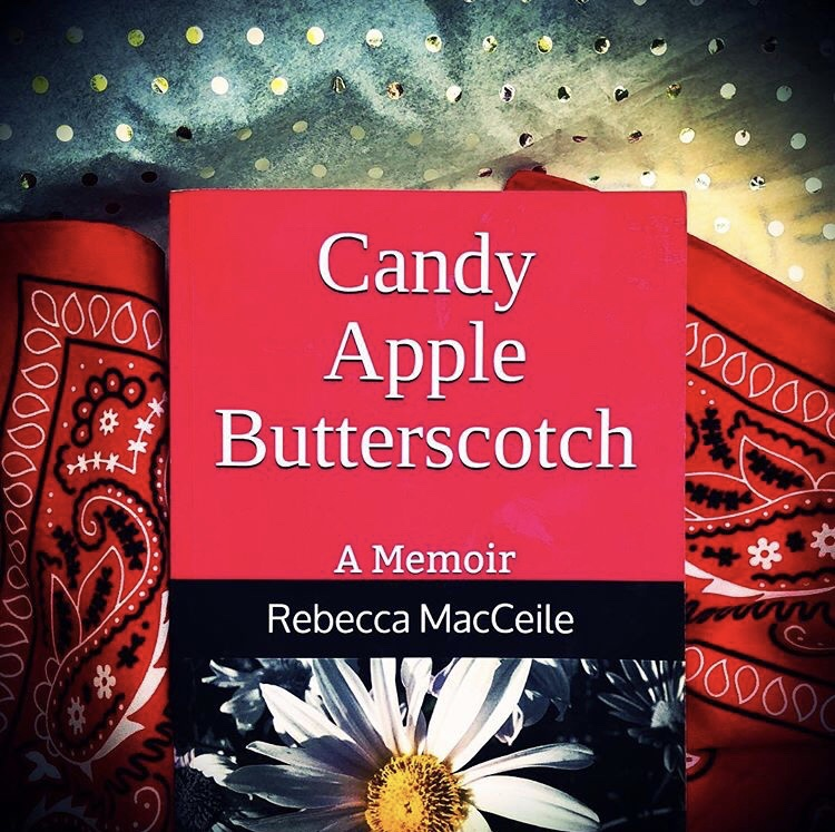 Candy Apple Butterscotch: A Memoir by Rebecca MacCeile