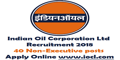 IOCL Non-Executive Personnel Recruitment 2018 for 40 Vacancies