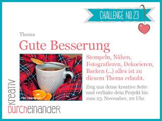 http://kreativ-durcheinander.blogspot.de/2016/11/23-gute-besserung.html