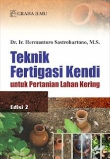 TEKNIK FERTIGASI KENDI UNTUK PERTANIAN LAHAN KERING EDISI 2
