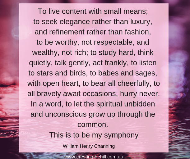 To live content with small means and to seek elegance rather than luxury