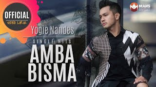 Lirik Lagu Yogie Nandes - Amba Bisma