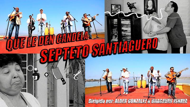 Septeto Santiaguero - ¨Que le den candela¨ - Videoclip - Dirección: Alden González - Bhagavan Ishaya. Portal Del Vídeo Clip Cubano
